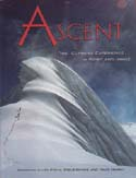 Ascent - The Climbing Experience in Word and Image: Steck, Allen & Steve Roper, eds