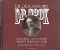 The Dishonorable Dr. Cook: Debunking the Notorious Mount McKinley Hoax: Washburn, Bradford & Peter Cherici