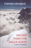 Higher Than The Eagle Soars: A Path to Everest: Venables, Stephen