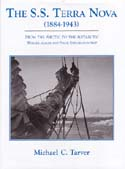 S.S. Terra Nova (1884-1943): From the Arctic to the Antarctic - Whaler, Sealer and Polar Exploration Ship: Tarver, Michael C.