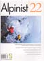 Alpinist #22 Winter 2007-2008: Alpinist Magazine