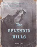The Splendid Hills: The Life and Photographs of Vittorio Sella 1859-1913: Clark, Ronald W.
