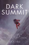 Dark Summit: The True Story of Everest's Most Controversial Season: Heil, Nick