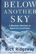 Below Another Sky: A Mountain Adventure in Search of a Lost Father: Ridgeway, Rick