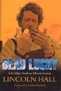 Dead Lucky: Life After Death on Mount Everest: Hall, Lincoln