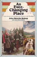 An Ever-Changing Place: A Year Among Snow Monkeys and Sherpas in the Himalayas: Bishop, John Melville