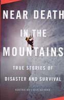 Near Death In The Mountains: True Stories of Disaster and Survival: Kuhne, Cecil, ed.