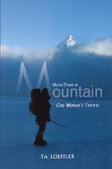 More Than a Mountain: One Woman's Everest: Loeffler, T. A.