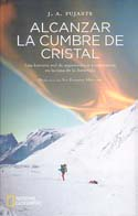 Alcanzar La Cumbre de Cristal [Reaching the Crystal Summit]: Pujante, Josep A.