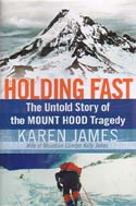 Holding Fast: The Untold Story of the Mount Hood Tragedy: James, Karen