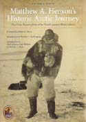 Henson's Historic Arctic Journey: The Classic Account of One of the World's Greatest Black Explorers: Henson, Matthew A.