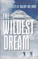 In the Footsteps of Mallory and Irvine: The Wildest Dream: Mackenzie, Mark