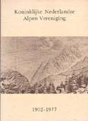 Koninklijke Nederlandse Alpen Vereniging 1902-1977 - Gebeurtenissen van de Laatste 25 Jaar [Royal Netherlands Alpine Association 1902-1977 - Events of the Last 25 Years]: [Royal Netherlands Alpine Association]