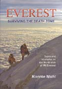 Everest: Surviving the Death Zone – Tears and Triumphs on the North Side of Mt Everest: Muhl, Ronnie