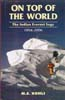 On Top of the World: The Indian Everest Saga (1854 – 2006): Kohli, M. S.