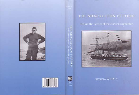 The Shackleton Letters: Behind the Scenes of the Nimrod Expedition: Daly, Regina W.