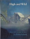 High and Wild: A Mountaineer's World: Rowell, Galen