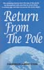 Return from the Pole: Cook, Frederick A.