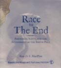 Race to The End: Amundsen, Scott, and the Attainment of the South Pole: MacPhee, Ross D. E.