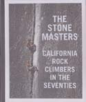 The Stonemasters: California Rock Climbers in the Seventies: Long, Jeff & Dean Fidelman