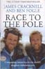 Race to the Pole: Cracknell, James & Ben Fogle