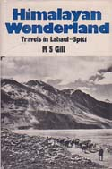 Himalayan Wonderland: Travels in Lahaul-Spiti: Gill, Manohar Singh