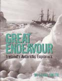Great Endeavour: Ireland's Antarctic Explorers: Smith, Michael