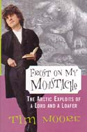 Frost on My Moustache: The Arctic Exploits of a Lord and Loafer: Moore, Tim