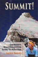 Summit! One Woman's Mount Everest Climb Guides You to Success: Bagley, Laurie