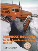 Crevasse Roulette: The First Trans-Antarctic Crossing 1957-58: Stephenson, Jon