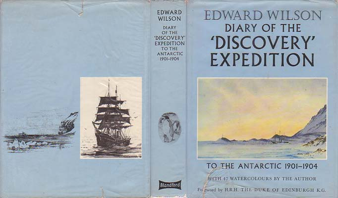 Diary of the Discovery Expedition to the Antarctic Regions 1901- 1904: Edited from the original mss. in the Scott Polar Research Institute, Cambridge by Ann Savours: Wilson, Edward A.