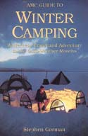 AMC Guide to Winter Camping: Wilderness Travel and Adventure in the Cold-Weather Months: Gorman, Stephen