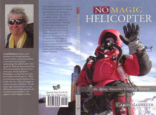 No Magic Helicopter: An Aging Amazon's Climb of Everest: Masheter, Carol