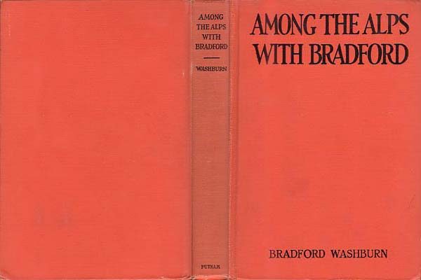 Among the Alps with Bradford: Washburn, Bradford