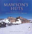 Mawson's Huts: The Birthplace of Australian Antarctic Heritage: [Mawson]