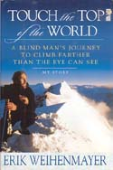 Touch the Top of the World: A Blind Man's Journey to Climb Farther Than the Eye Can See: Weihenmayer, Erik