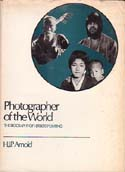 Photographer of the World: The Biography of Herbert Ponting: Arnold, H. J. P.