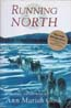 Running North: A Yukon Adventure: Cook, Ann Mariah