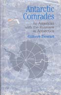 Antarctic Comrades: An American with the Russians in Antarctica: Dewart, Gilbert