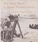 The Arctic Diary of Russell Williams Porter: Friis, Herman R., ed.