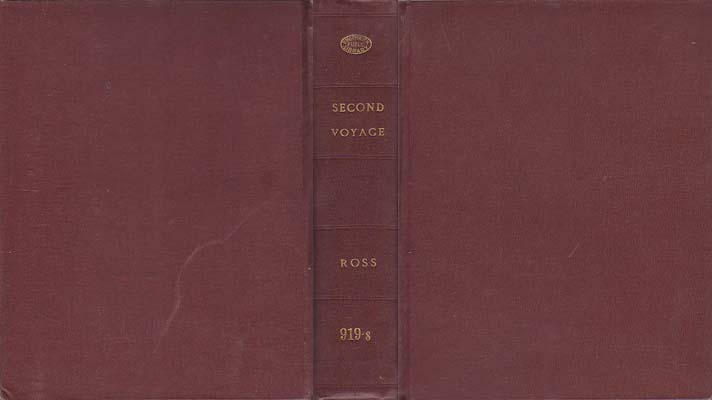 Narrative of a Second Voyage in Search of a North-West Passage, and of a Residence in the Arctic Regions During the Years 1829, 1830, 1831, 1832, 1833: Ross, John