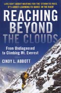 Reaching Beyond the Clouds: From Undiagnosed to Climbing Mt. Everest: Abbott, Cindy L.