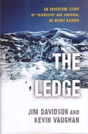 The Ledge: An Adventure Story of Friendship and Survival on Mount Rainier: Davidson, Jim & Kevin Vaughan