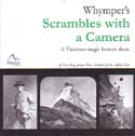 Whymper's Scrambles With a Camera: A Victorian Magic Lantern Show: Berg, Peter