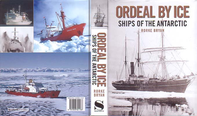 Ordeal by Ice: Ships of the Antarctic: Bryan, Rorke