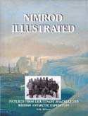 Nimrod Illustrated: Pictures from Lieutenant Shackleton's British Antarctic Expedition: Wilson, D. M.