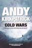 Cold Wars: Climbing the Fine Line Between Risk and Reality: Kirkpatrick, Andy