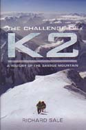 The Challenge of K2: A History of the Savage Mountain: Sale, Richard