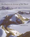 The Roof at the Bottom of the World: Discovering the Transantarctic Mountains: Stump, Edmund
