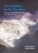 The Himalaya by the Numbers: A Statistical Analysis of Mountaineering in the Nepal Himalaya: Salisbury, Richard & Elizabeth Hawley